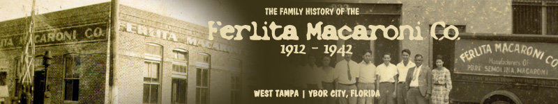 A Family History of the Ferlita Macaroni Factory 1912 - 1942